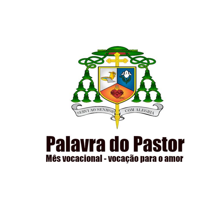 Palavra do Pastor Mês vocacional – vocação para o amor