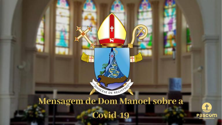 Mensagem de Dom Manoel sobre a Covid-19